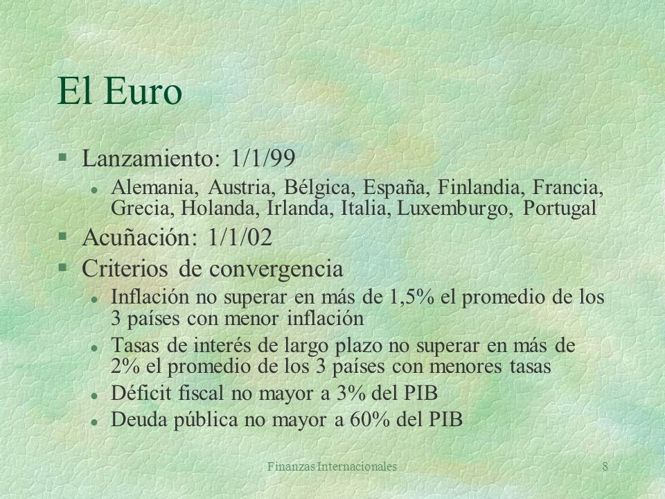 Finanzas Internacionales7 Valor DEG (Julio 2005) Tuesday, July 26, 2005 Currency Currency amount Exchange rate U.S. dollar equivalent Weight Euro0.426