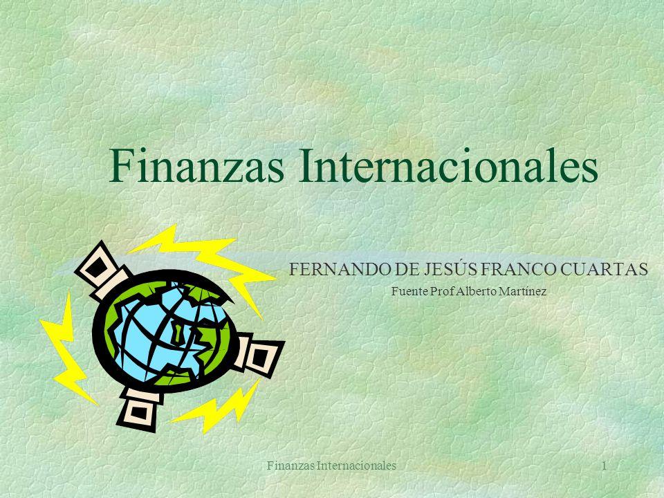Finanzas Internacionales71 Opciones §Tipos: americana y europea §Diferencia con forward: opción es un derecho, forward una obligación §Activos subyacentes: acciones, divisas, índices de bolsa, futuros §At the money (A=E), in the money (A>E), out of the money (A<E) (call)