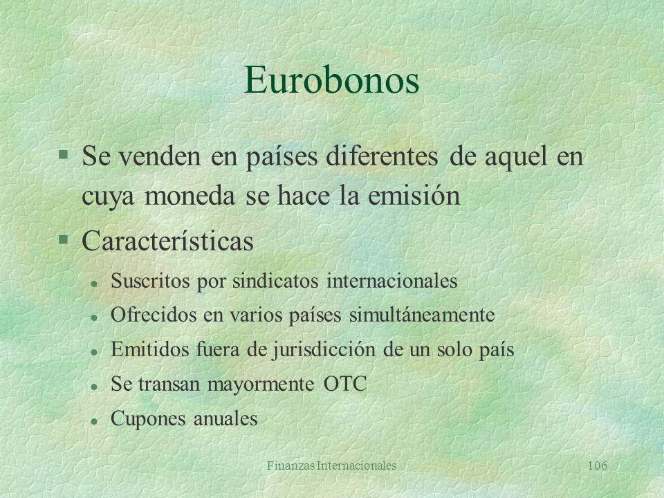 Finanzas Internacionales105 Bonos I §Características l Valor nominal/par/facial l Tasa cupón l Vencimiento l Rendimiento a vencimiento §Sensibilidad d