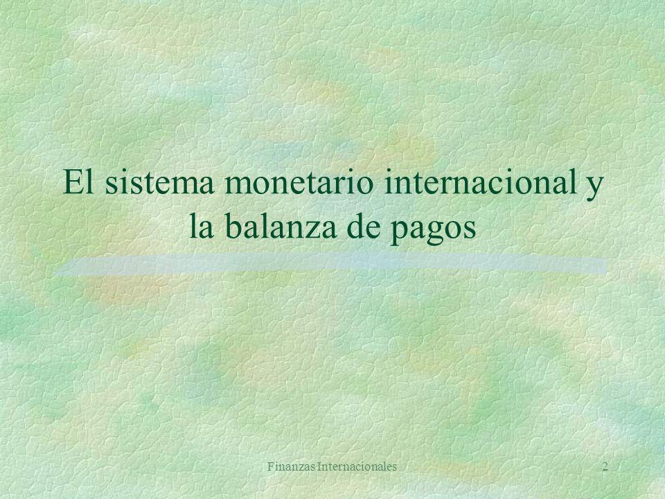 Finanzas Internacionales22 Balanza de pagos y déficit fiscal II BM = RI x e + Dgc (1) Restricción presupuestaria del gobierno Dg = Dgc + Dgp y Dgc = Dg - Dgp Sustituyendo en (1): BM = RI x e + Dg - Dgp Dg = BM - RI x e + Dgp