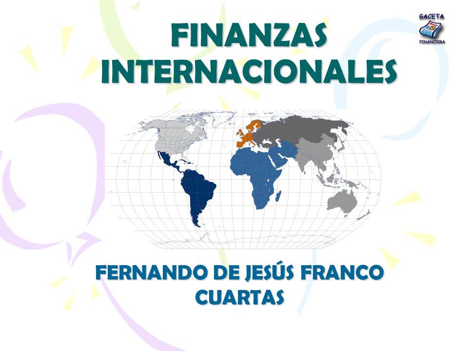 FINANZAS INTERNACIONALES FERNANDO DE JESÚS FRANCO CUARTAS
