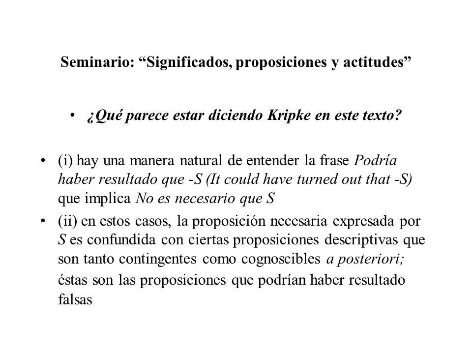 Seminario: Significados, proposiciones y actitudes ¿Cómo se determina la proposición expresada por una aserción como Héspero es Fósforo (en consonancia con los principios anteriores).