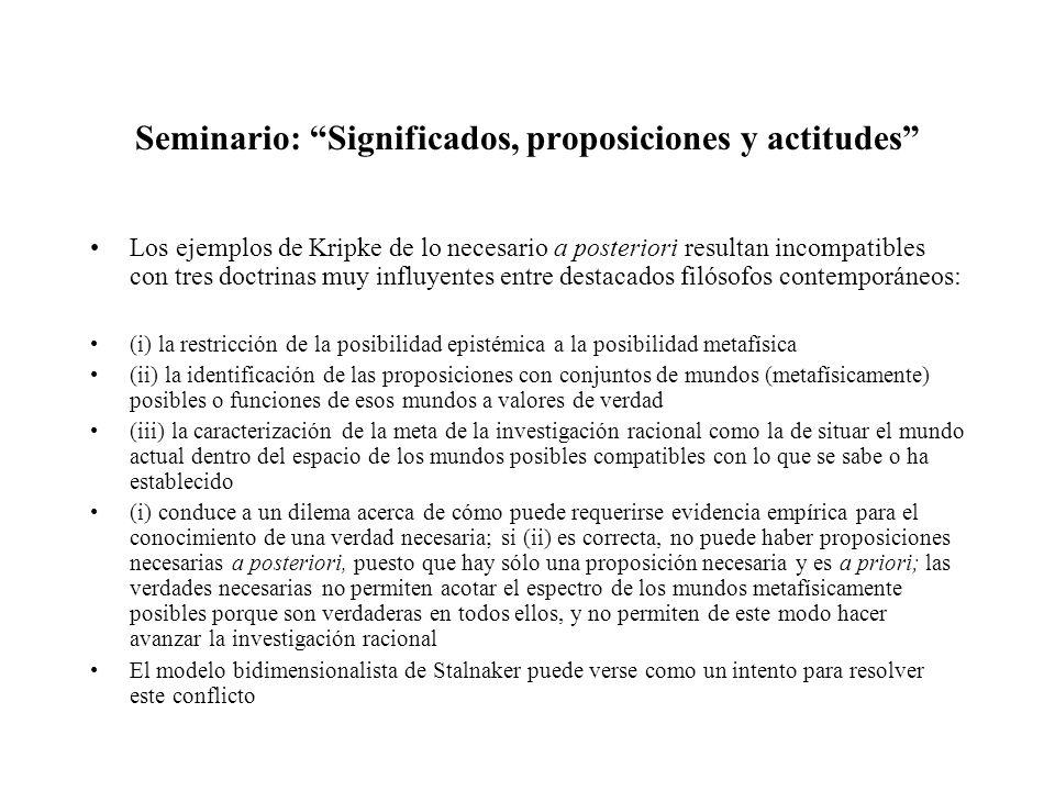 Seminario: Significados, proposiciones y actitudes Los ejemplos de Kripke de lo necesario a posteriori resultan incompatibles con tres doctrinas muy i