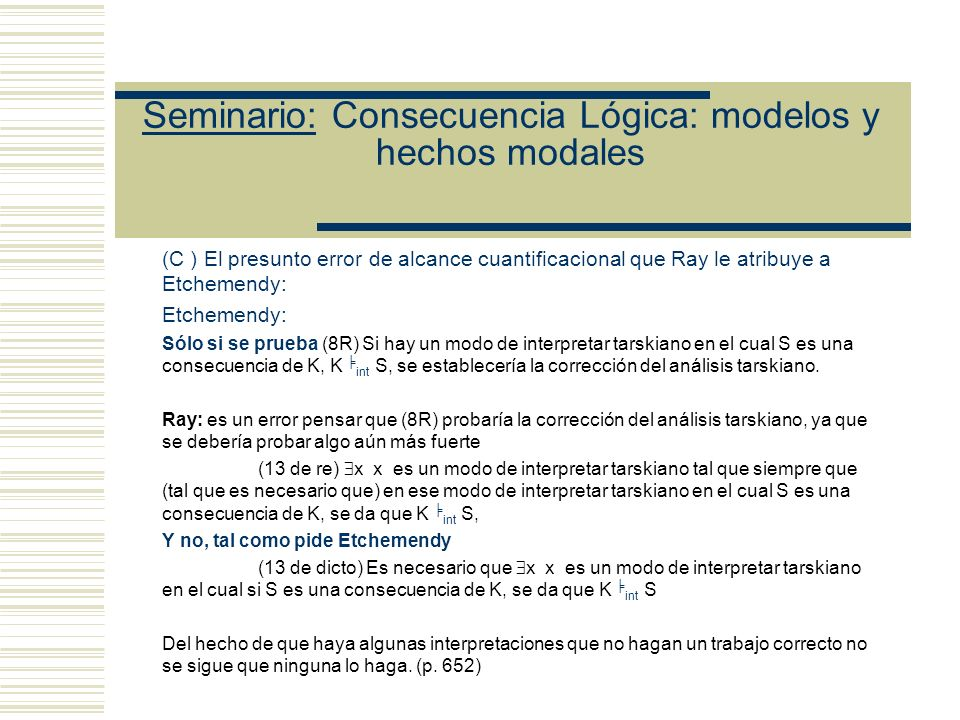 Seminario: Consecuencia Lógica: modelos y hechos modales Resultado de Kreisel (cfr MGT cap.