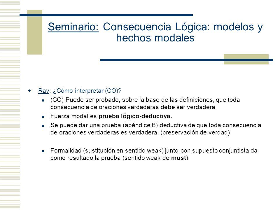 Seminario: Consecuencia Lógica: modelos y hechos modales (C ) El presunto error de alcance cuantificacional que Ray le atribuye a Etchemendy: Etchemen
