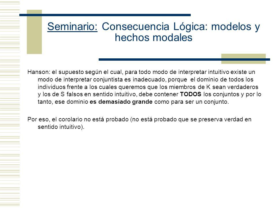 Seminario: Consecuencia Lógica: modelos y hechos modales Reconstrucción del Argumento de Ray Hay que probar (8R) Kt S De K se preserva verdad a S (Kin