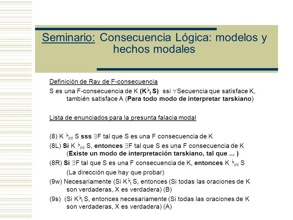 Seminario: Consecuencia Lógica: modelos y hechos modales Lista de enunciados incluidos en Ray (CO) Puede ser probado, sobre la base de las definicione