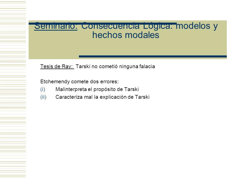Seminario: Consecuencia Lógica: modelos y hechos modales (10) Si es necesario que (Si toda K es verdadera, S es verdadera), K int S. (la implicación e