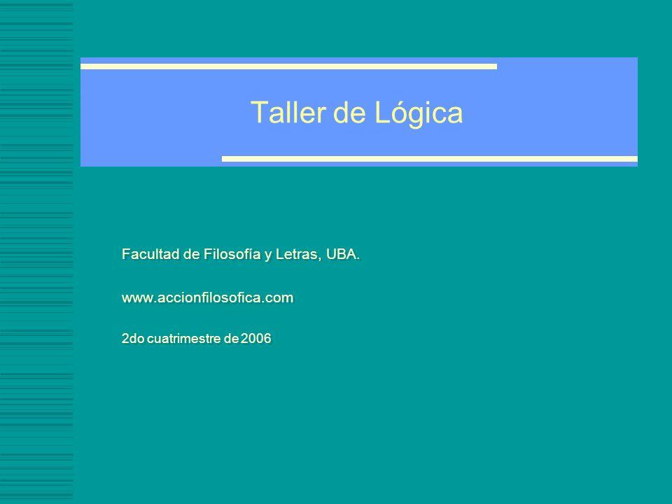Taller de Lógica Facultad de Filosofía y Letras, UBA.