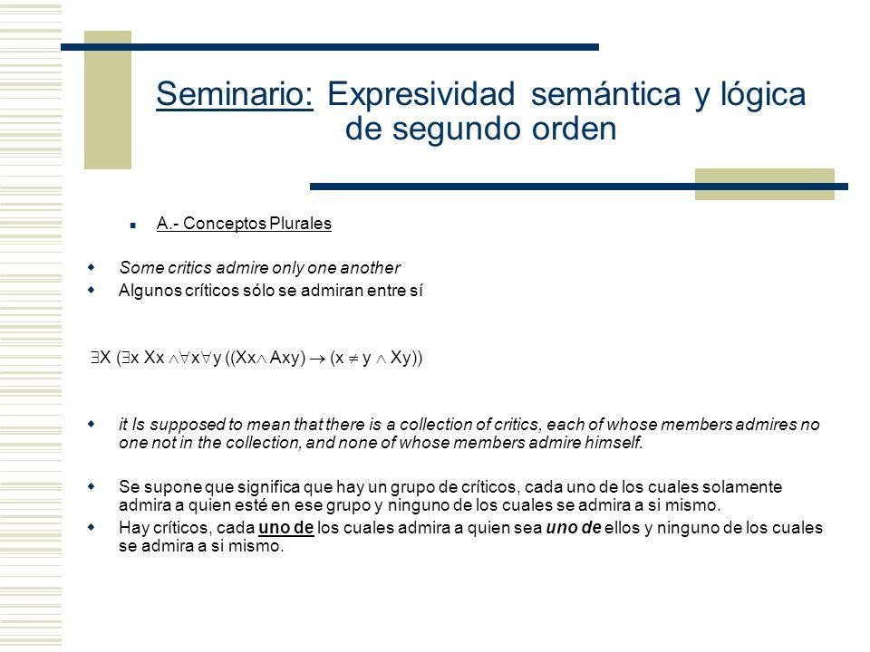 Seminario: Expresividad semántica y lógica de segundo orden Modelo Multisorted de Segundo Orden: La carácterística principal de la semántica de multiv