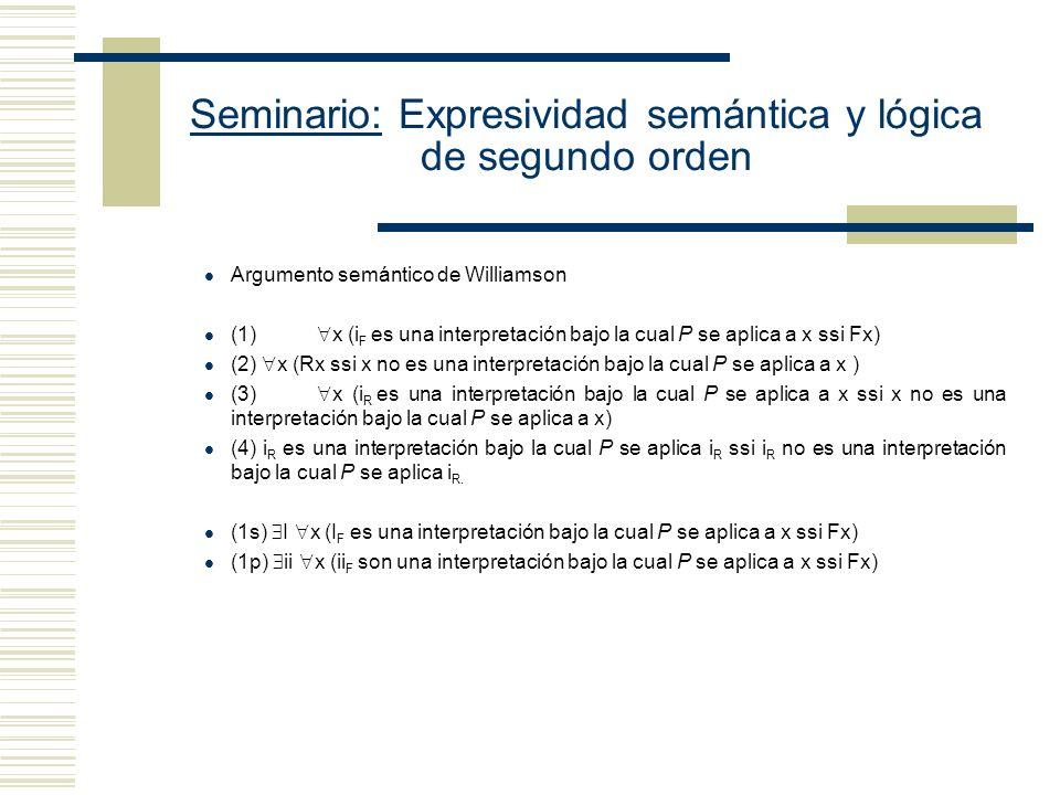 Seminario: Expresividad semántica y lógica de segundo orden A.- Conceptos Plurales Some critics admire only one another Algunos críticos sólo se admir