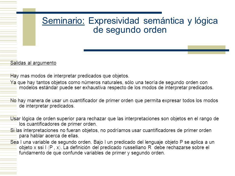 Seminario: Expresividad semántica y lógica de segundo orden Argumento semántico de Williamson (1) x (i F es una interpretación bajo la cual P se aplic