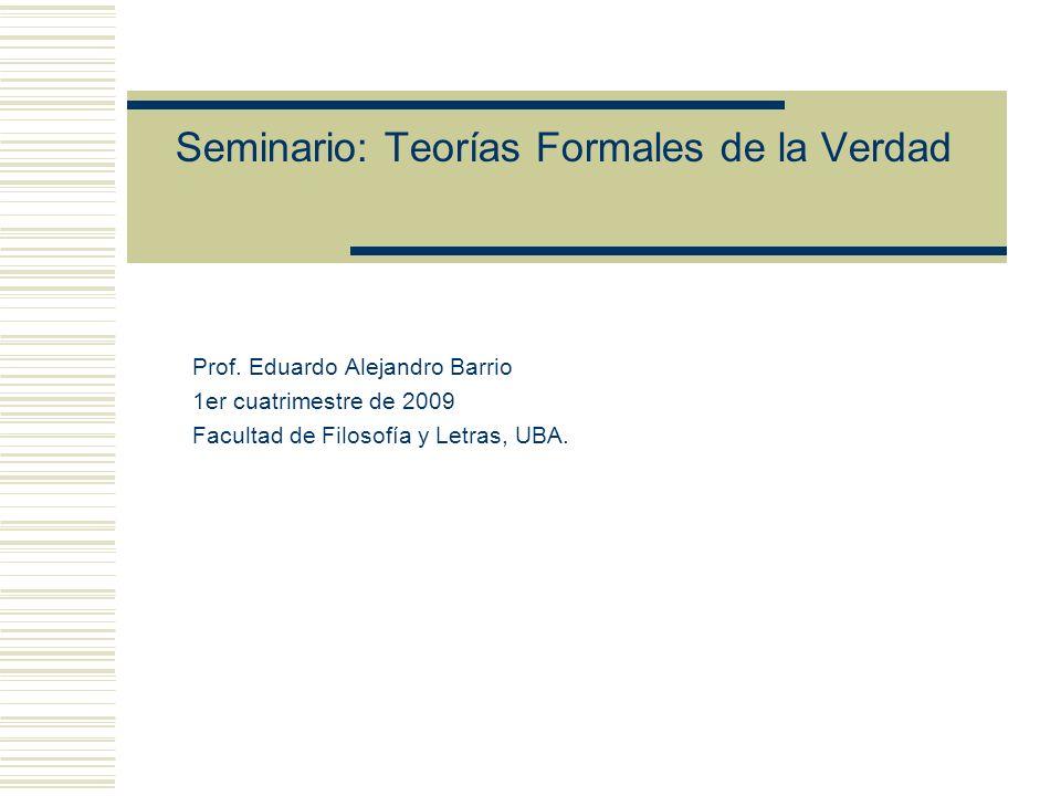 Seminario: Teorías Formales de la Verdad En particular, el class sign F n (n) no es probable de exactamente estos números de Gödel y sin embargo, F n (n) es verdadera de esos números.