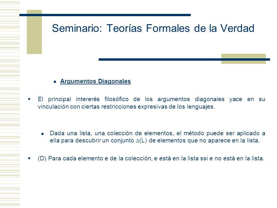 Seminario: Teorías Formales de la Verdad - Todos los conceptos metamatemáticos (por ejemplo, x es demostrable en S, la variable x se sustituye por la