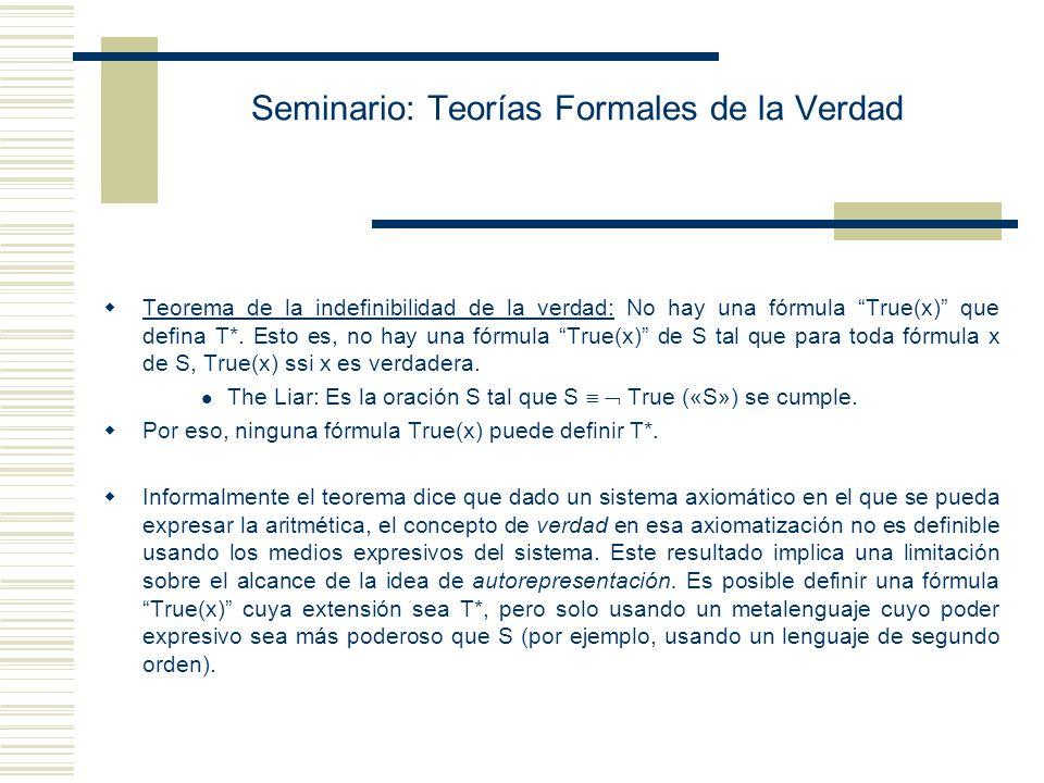 Seminario: Teorías Formales de la Verdad Sea R 3 una función que correlaciona biunivocamente elementos de D 1 y de D 2 F 3 (x, y, z) = 1, si x es verd