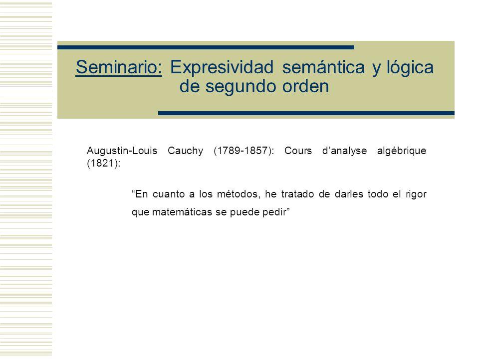 Seminario: Expresividad semántica y lógica de segundo orden Niels Henrick Abel (1802-1829).