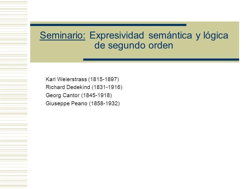 Seminario: Expresividad semántica y lógica de segundo orden William R.