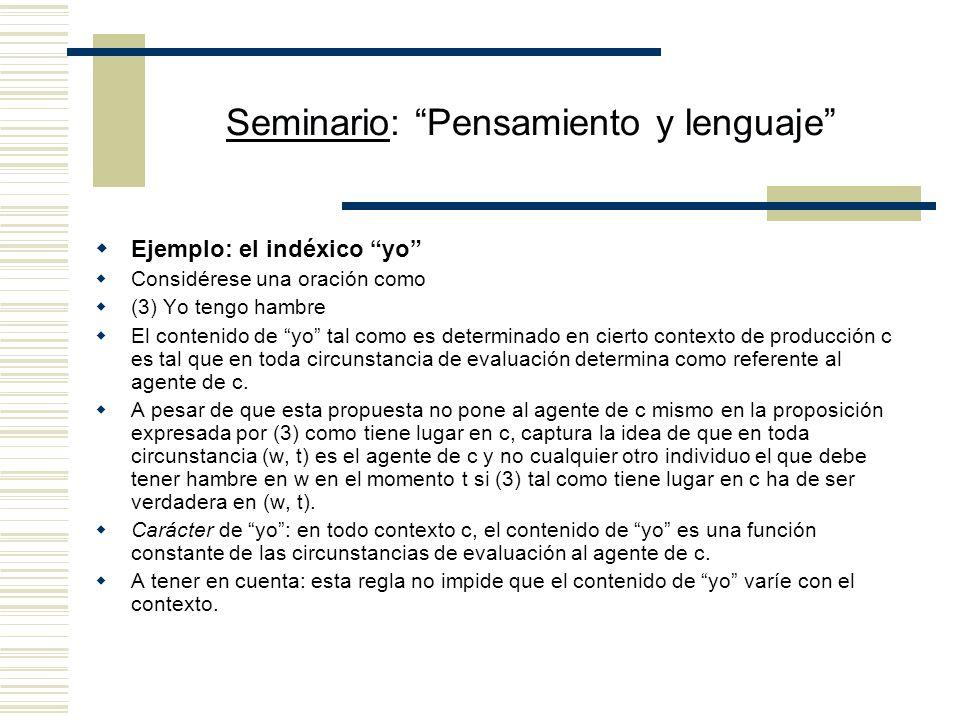 Seminario: Pensamiento y lenguaje Kaplan considera que los indéxicos son expresiones de referencia directa Una expresión es directamente referencial s