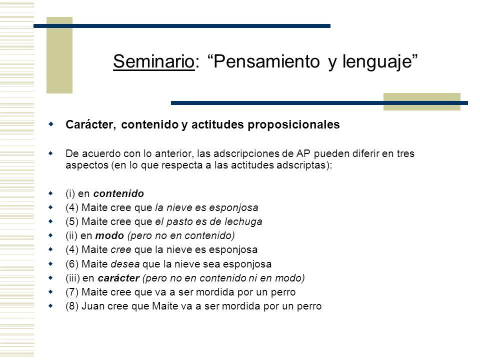 Seminario: Pensamiento y lenguaje Dado que un indéxico, tal como se usa en un contexto dado, obtiene su referente en su contexto originario, no se pre