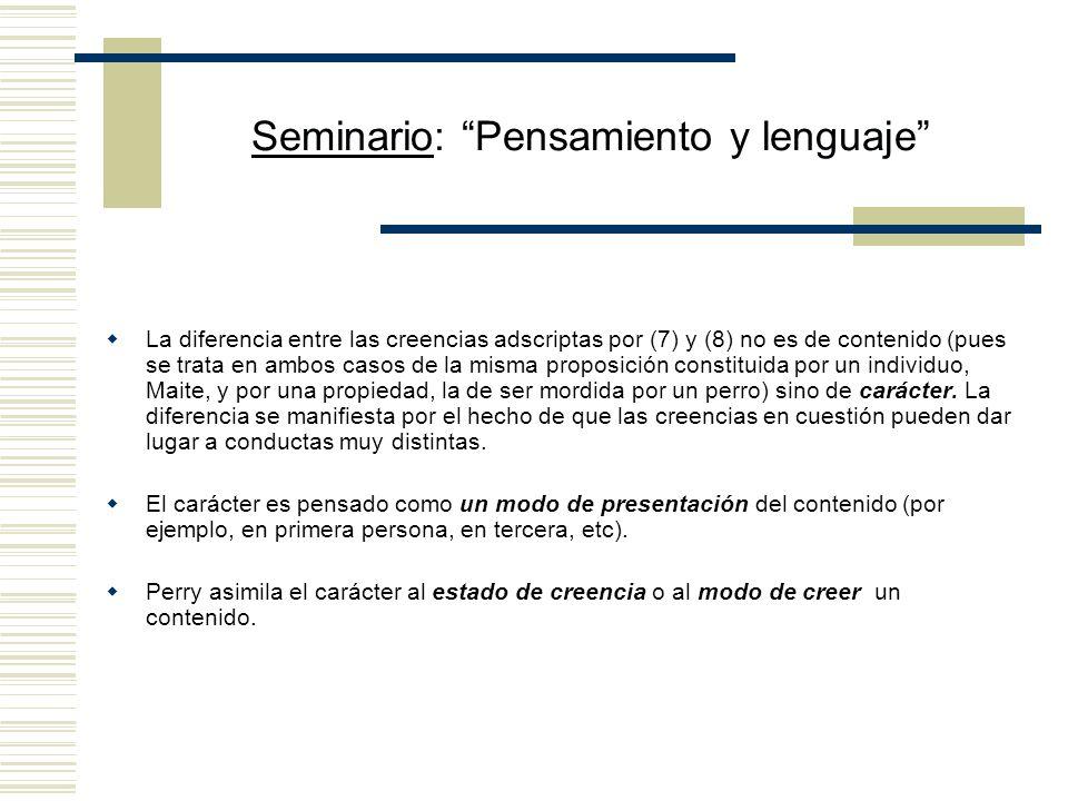 Seminario: Pensamiento y lenguaje Carácter, contenido y actitudes proposicionales De acuerdo con lo anterior, las adscripciones de AP pueden diferir e