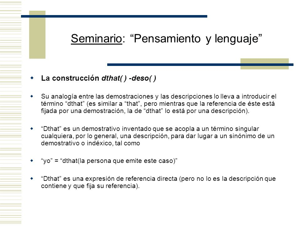 Seminario: Pensamiento y lenguaje Conclusión: Kaplan defiende una teoría dualista (fregeana) para las demostraciones y una teoría de la referencia dir