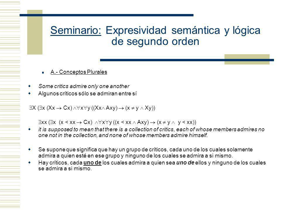 Seminario: Expresividad semántica y lógica de segundo orden Modelo de primer orden multisorted M M, V M >, donde los distintos dominios establecen el
