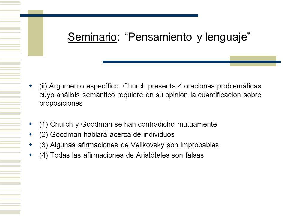 Seminario: Pensamiento y lenguaje Contraofensiva de Church No critica la propuesta particular de Scheffler sino el nominalismo en general: defiende la