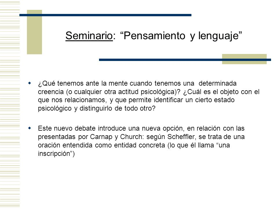 Seminario: Pensamiento y lenguaje Profesora: Dra. Eleonora Orlando 2do.