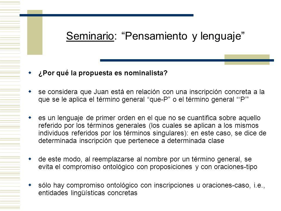 Seminario: Pensamiento y lenguaje Análogamente, (1) Juan escribe P es analizada como (2) (Ex) (Ey) (x = Juan. Py. Inscribe xy) donde P es interpretada