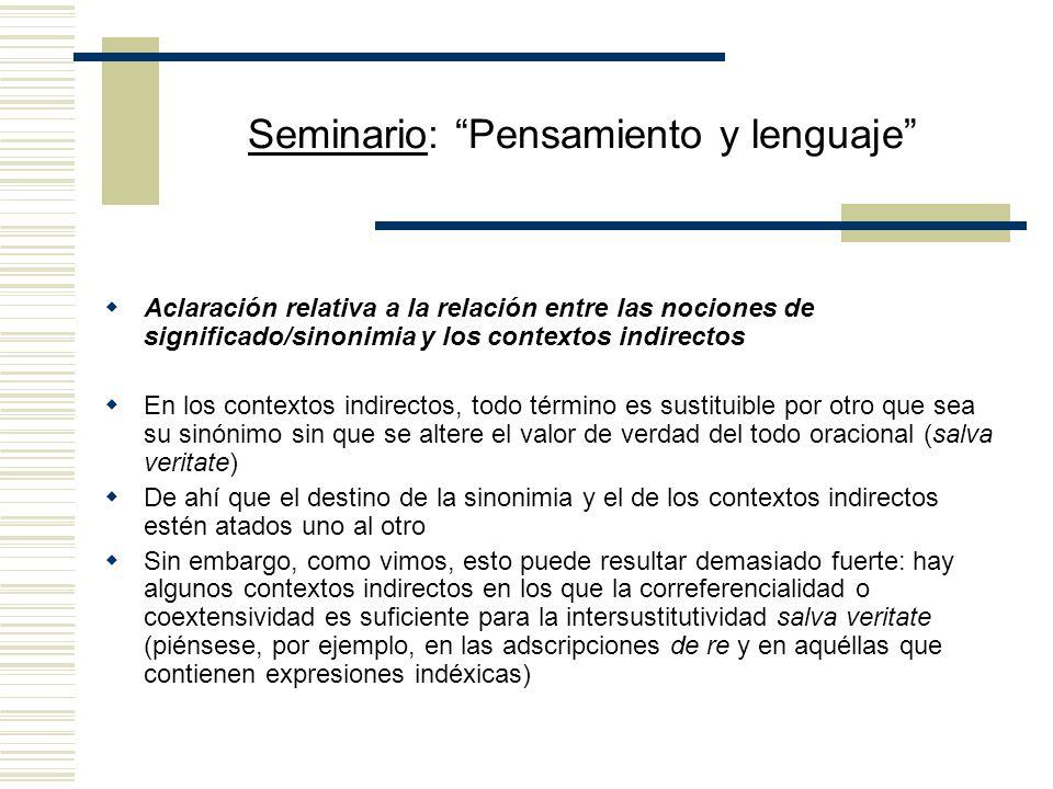 Seminario: Pensamiento y lenguaje ¿De qué manera la propuesta elude la noción de sinonimia o identidad de sentido? En el caso de la cita directa se co