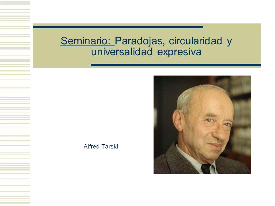 Seminario: Paradojas, circularidad y universalidad expresiva Presentaciones actuales de la semántica de Modelos (Modelos variables) Las fórmulas cerra