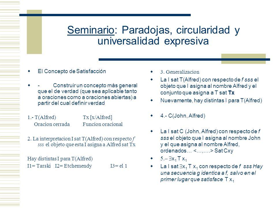 Seminario: Paradojas, circularidad y universalidad expresiva La secuencia finita f de objetos satisface el predicado x 2 x 3 sss el objeto ubicado en el segundo lugar de la secuencia f tiene con el objeto ubicado en el tercer lugar de la secuencia.