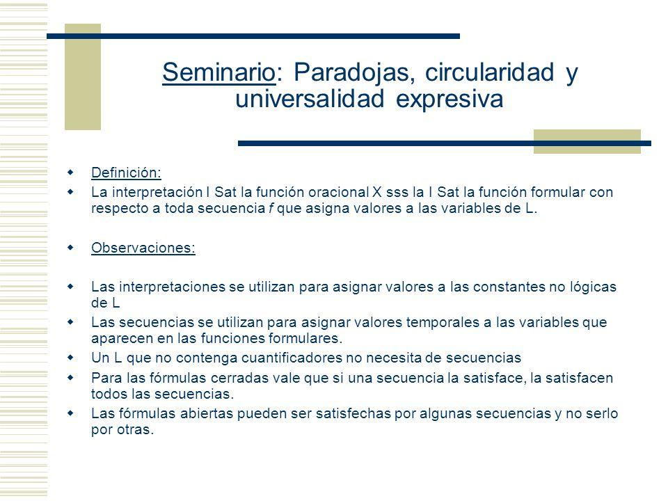 Seminario: Paradojas, circularidad y universalidad expresiva El Concepto de Satisfacción - Construir un concepto más general que el de verdad (que sea