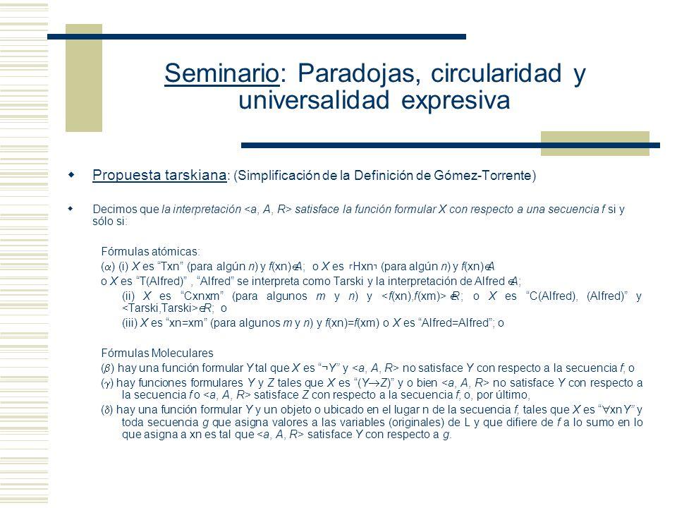 Seminario: Paradojas, circularidad y universalidad expresiva Nociones Interpretación de L Secuencia arbitraria que asigna objetos apropiados a las con