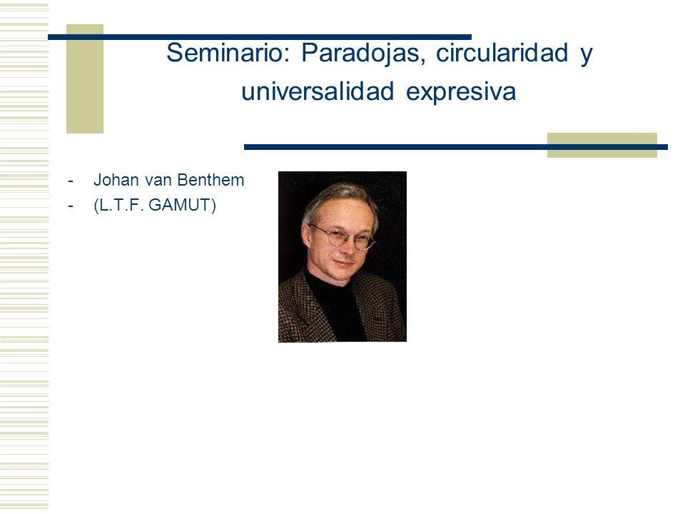 Seminario: Paradojas, circularidad y universalidad expresiva Prof. Eduardo Alejandro Barrio 1er cuatrimestre de 2007 Facultad de Filosofía y Letras, U