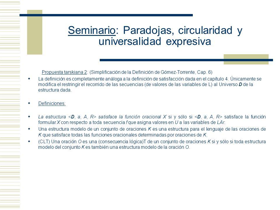 Seminario: Paradojas, circularidad y universalidad expresiva Propuesta tarskiana 2: (Simplificación de la Definición de Gómez-Torrente, Cap. 6) Decimo