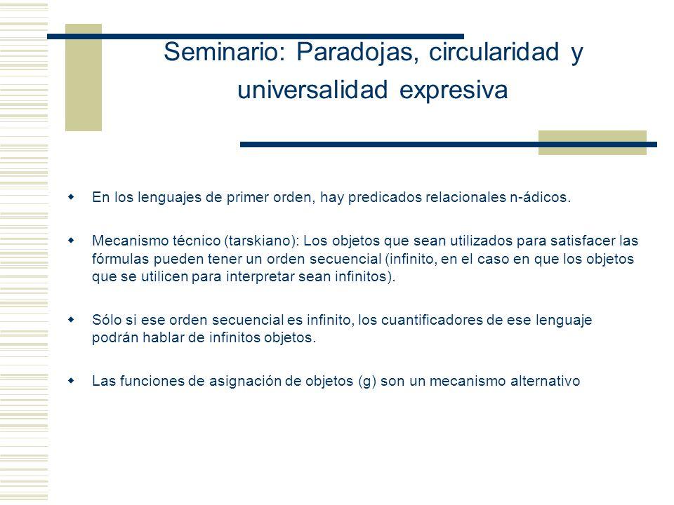 Seminario: Paradojas, circularidad y universalidad expresiva En los lenguajes de primer orden, hay predicados relacionales n-ádicos.