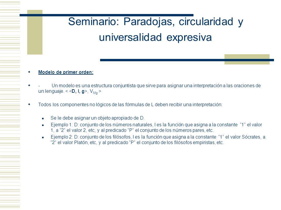 Seminario: Paradojas, circularidad y universalidad expresiva En los lenguajes de primer orden, hay predicados relacionales n-ádicos. Mecanismo técnico