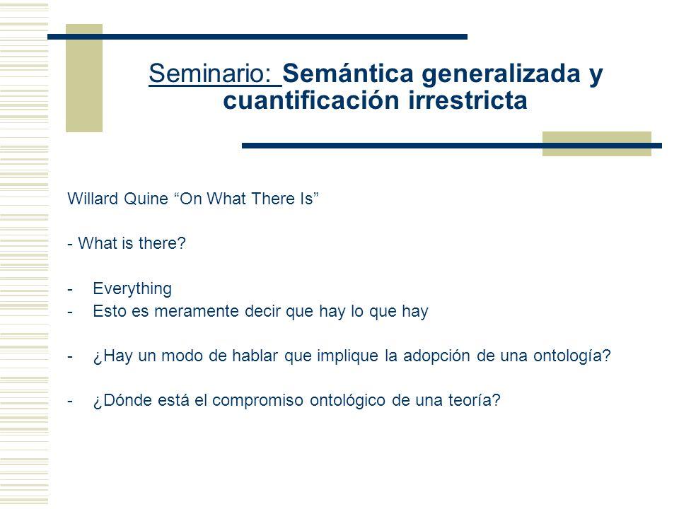 Seminario: Semántica generalizada y cuantificación irrestricta ¿Qué es un modo de interpretar? -Tesis ontológica: todo modo de interpretar una teoría