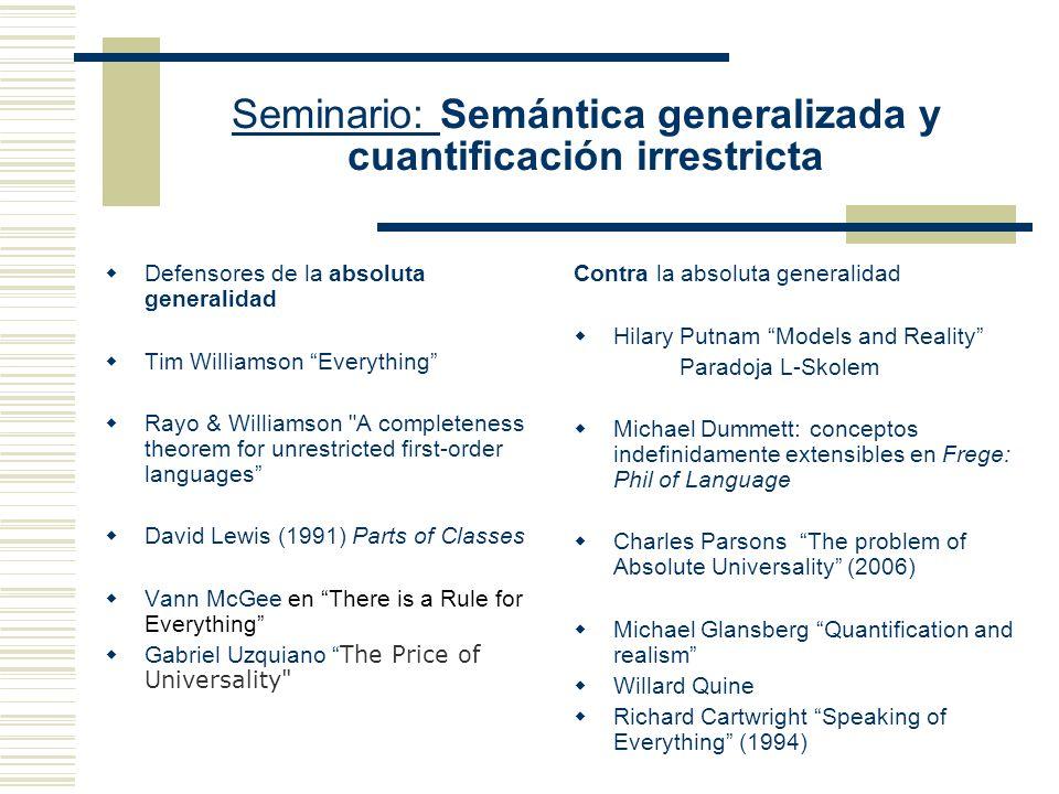 Seminario: Semántica generalizada y cuantificación irrestricta Tesis anti Absolutista O bien no existe un dominio que lo incluye todo O bien todo cuan
