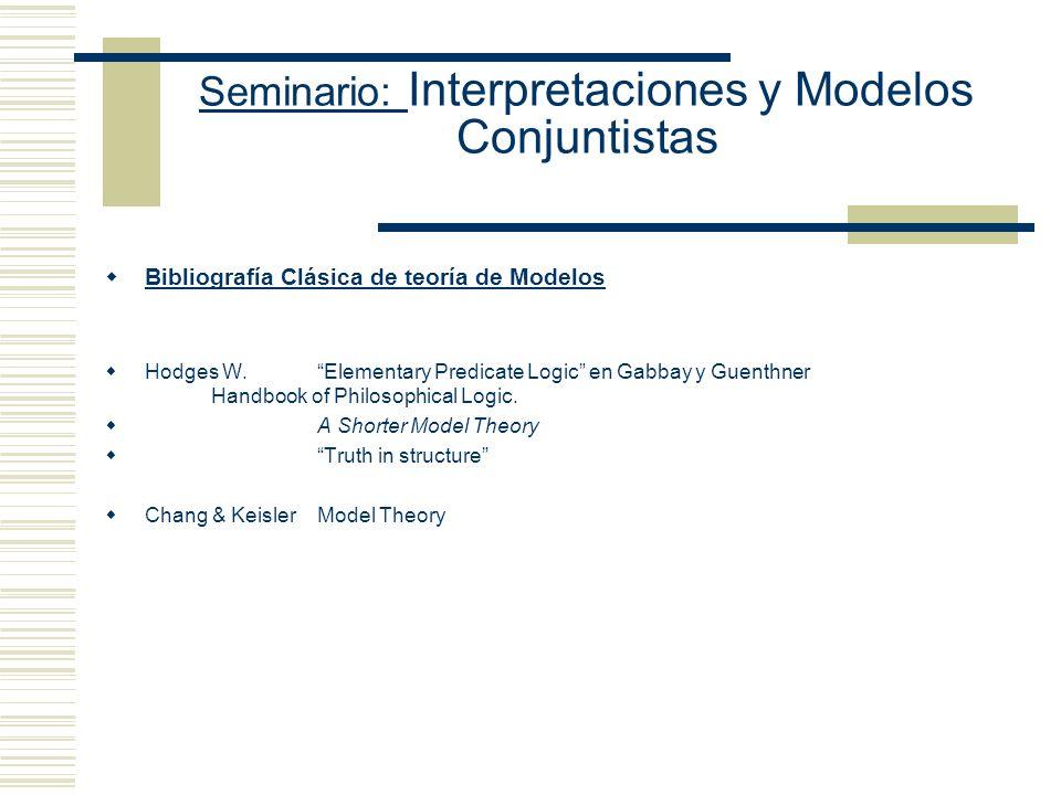 Seminario: Interpretaciones y Modelos Conjuntistas [[ ]] M,g Es lo mismo que M Ф (g) El valor semántico de la oración cerrada que reemplaza la función