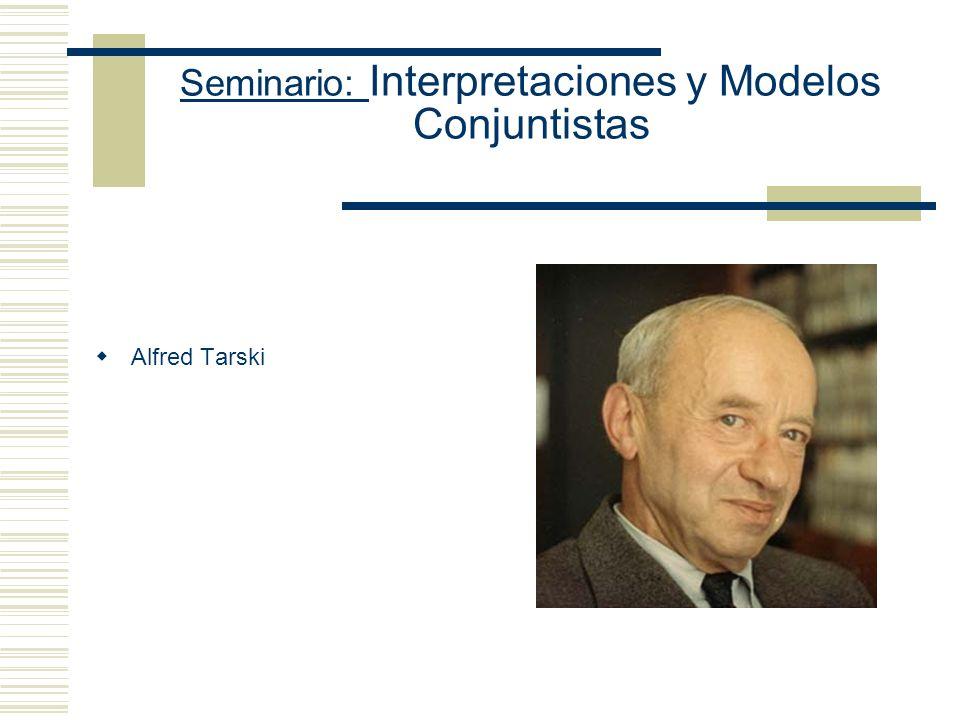 Seminario: Interpretaciones y Modelos Conjuntistas Bibliografía Clásica de teoría de Modelos Hodges W. Elementary Predicate Logic en Gabbay y Guenthne