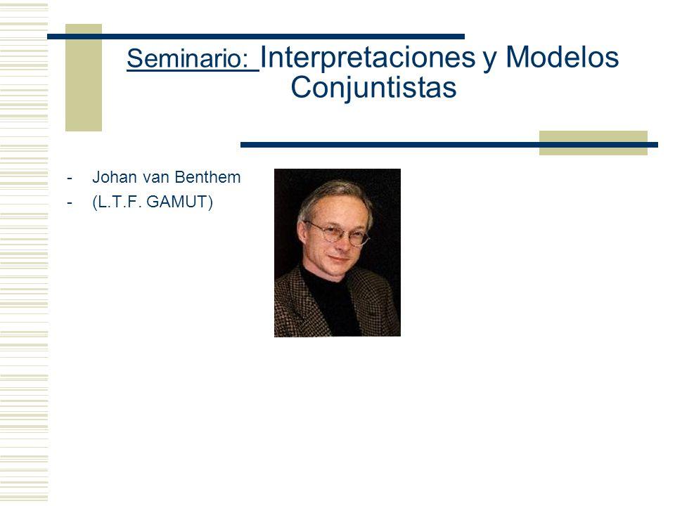 Seminario: Interpretaciones y Modelos Conjuntistas Definición: La interpretación I Sat la función oracional X sss la I Sat la función formular con respecto a toda secuencia f que asigna valores a las variables de L.