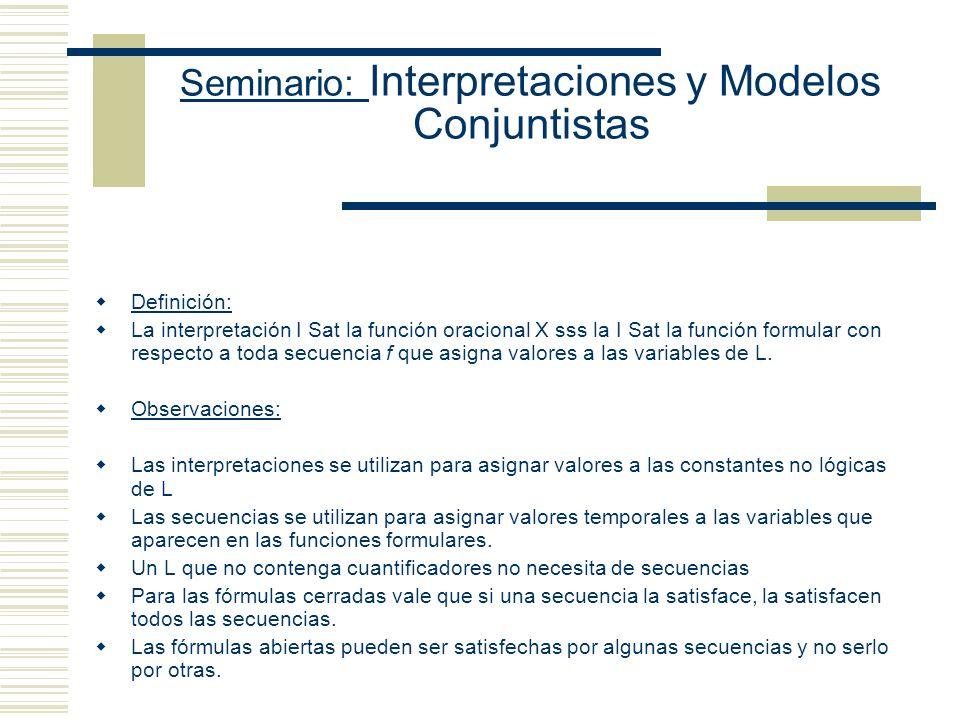 Seminario: Consecuencia Lógica: modelos y hechos modales El Concepto de Satisfacción - Construir un concepto más general que el de verdad (que sea apl
