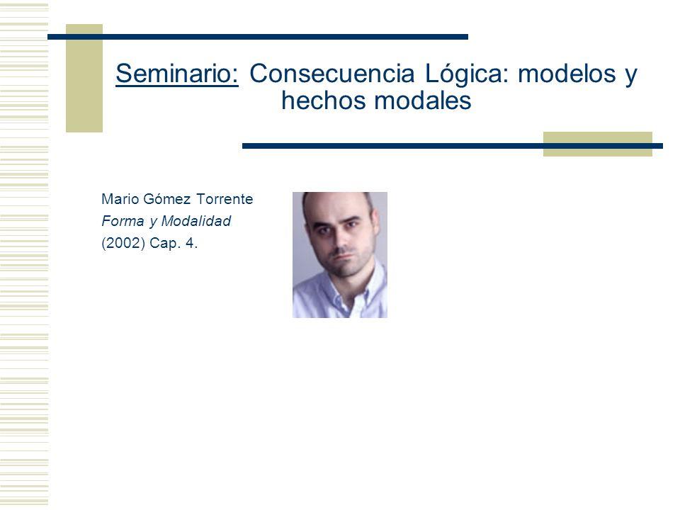 Seminario: Consecuencia Lógica: modelos y hechos modales Definición: La interpretación I Sat la función oracional X sss la I Sat la función formular con respecto a toda secuencia f que asigna valores a las variables de L.