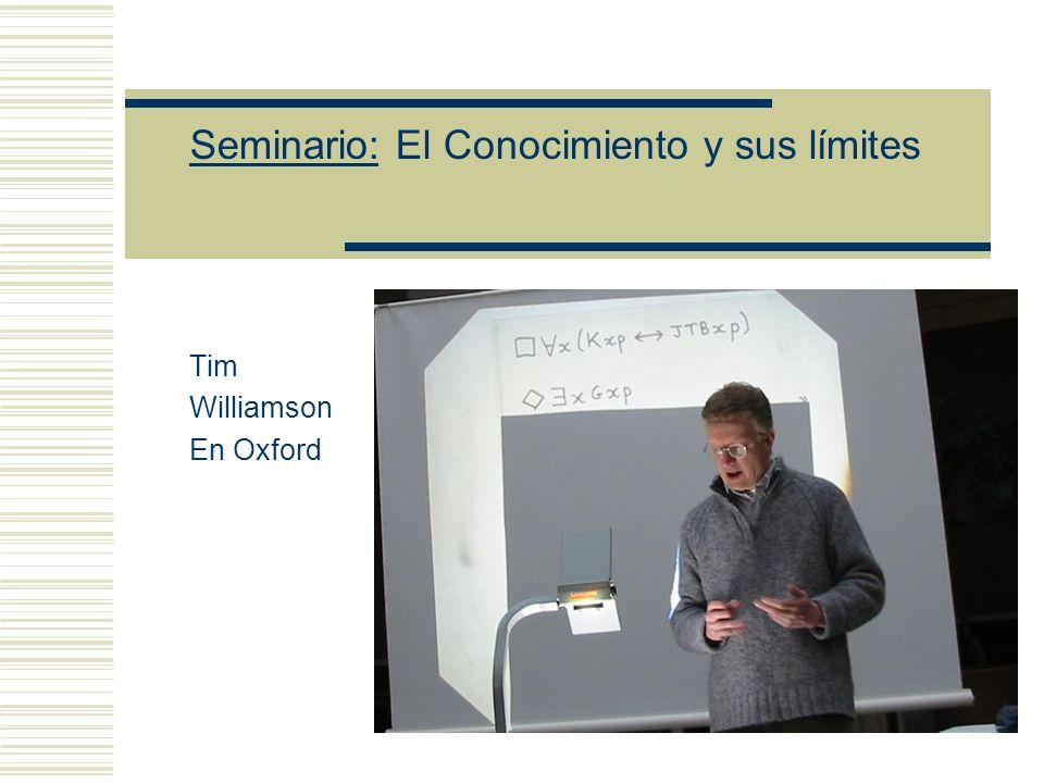 Seminario: El Conocimiento y sus límites Tim Williamson En Oxford