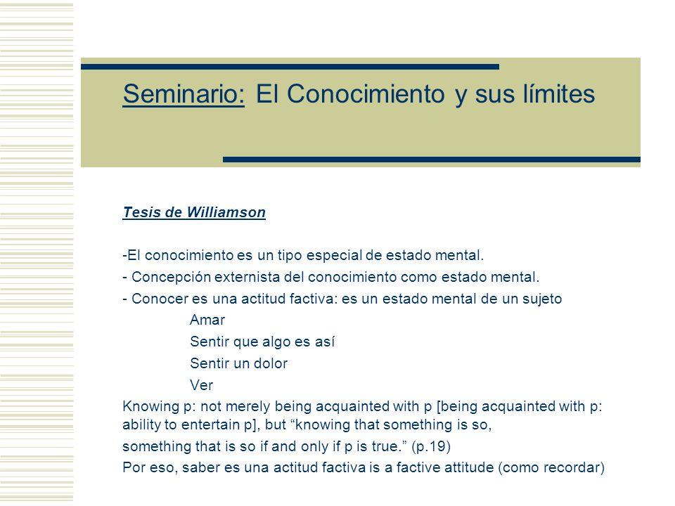 Seminario: El Conocimiento y sus límites (1) - Magoo no puede identificar las proposiciones particulares en relación con las cuales falla (KK).