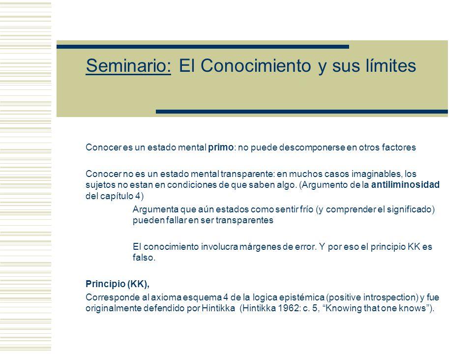 Seminario: El Conocimiento y sus límites La condición de confiabilidad genera un obstáculo para la iteración del conocimiento.