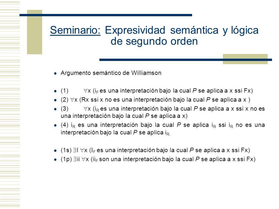 Seminario: Expresividad semántica y lógica de segundo orden Argumento de Cartwright: argumenta que podemos cuantificar sobre algunas cosas sin que hay