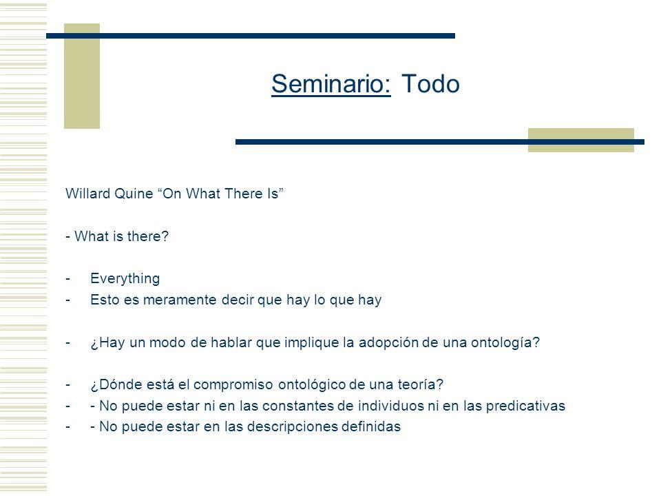 Seminario: Todo ¿Qué es un modo de interpretar? -Tesis ontológica: todo modo de interpretar una teoría formal es un objeto compuesto (una estructura)